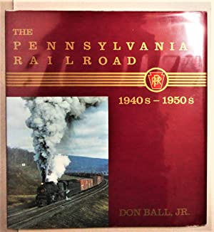 The Pennsylvania Railroad 1940's-1950's