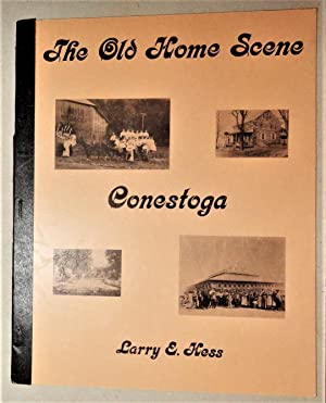 The Old Home Scene, Conestoga; A Look Back: Hess, Larry E