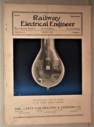 Railway Electrical Engineer [Magazine]; Vol 15, No. 6: June, 1924