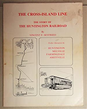 The Cross-Island Line; The Story of the Huntington Railroad