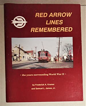 The Red Arrow Lines Remembered; The Years Surrounding World War II