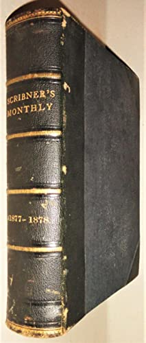Scribner's Monthly: an Illustrated Magazine for the People (Vol. XV, from Nov. , 1877 to April, 1...