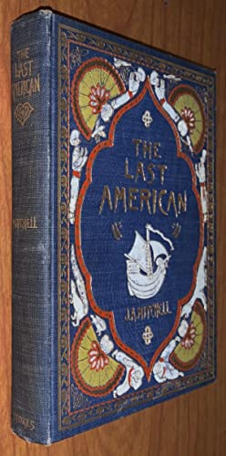 The Last American; A Fragment from the Journal of Khan-Li Prince of Dimph-Yoo-Chur and Admiral in...