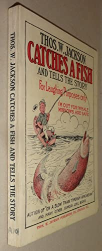Thos. W. Jackson Catches a Fish and Tells the Story