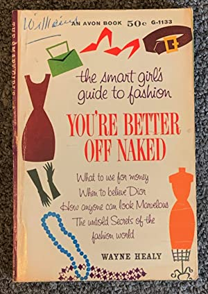 You're Better off Naked; The Smart Girls Guide to Fashion