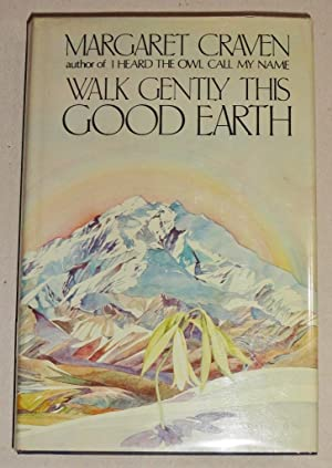 Walk Gently This Good Earth -- Signed: Craven, Margaret
