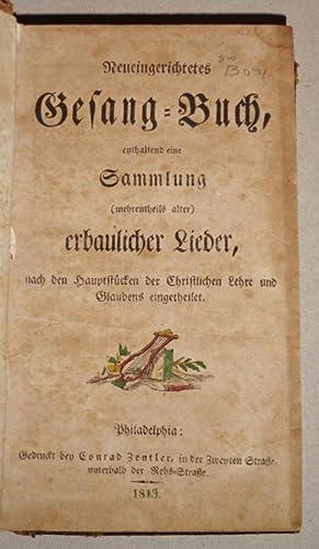 Neueingerichtetes Gesang-Buch : Enthaltend Eine Sammlung (Mehrentheils Alter) Erbaulicher Lieder, ...