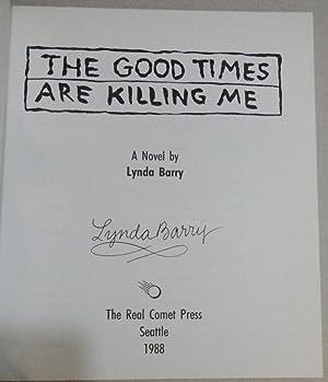 The Good Times Are Killing Me A Novel: Barry, Lynda