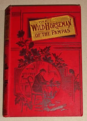 The Wild Horseman of the Pampas