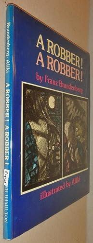 A Robber! a Robber!: Brandenberg, Franz and Aliki