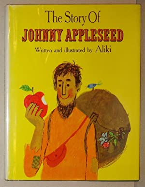 The Story of Johnny Appleseed: Aliki