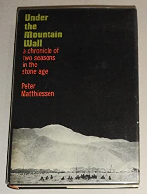 Under the Mountain Wall: A Chronicle of Two Seasons in Stone Age New Guinea: Matthiessen, Peter