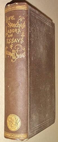 The Life, Speeches, Labors and Essays of William H. Sylvis, Late President of the Iron-Moulders&#...