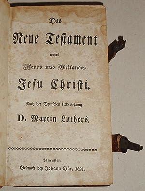 Das Neue Testament Unseres Herrn Und Heilandes Jesu Christi: Luther, Martin and Johan Bar