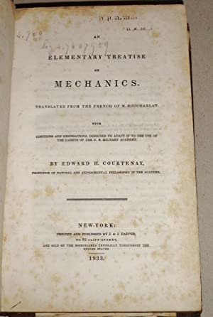 An Elementary Treatise on Mechanics. Translated from the French of M. Boucharlat with Additions and...