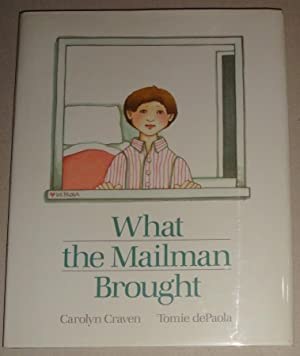 What the Mailman Brought: Craven, Carolyn and Tomie Depaola (Ills)