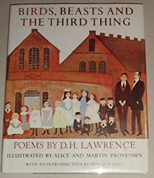 Birds, Beasts, and the Third Thing: Lawrence, D H and Alice & Martin Provensen (Ills)