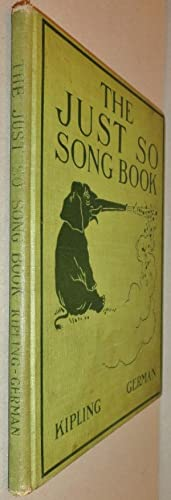 The Just so Song Book Being the: Kipling, Rudyard and
