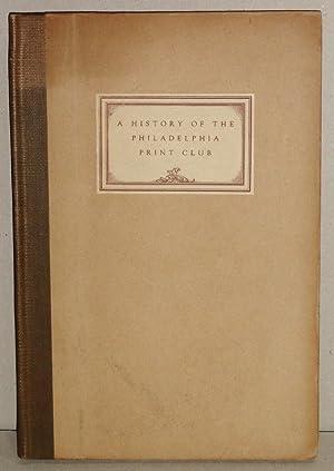 A History of the Philadelphia Print Club: Grafly, Dorothy and E. H. Suydam, Illustrator