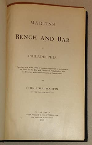 Martin's Bench and Bar of Philadelphia; Together with Other Lists of Persons Appointed to ...