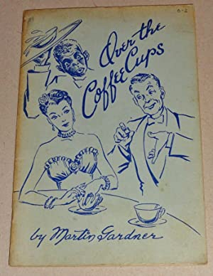Over the Coffee Cups: Gardner, Martin