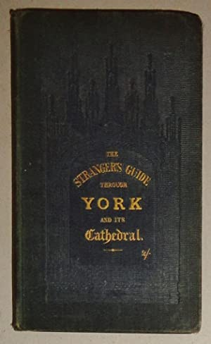 The Stranger's Guide through the City of York and its Cathedral