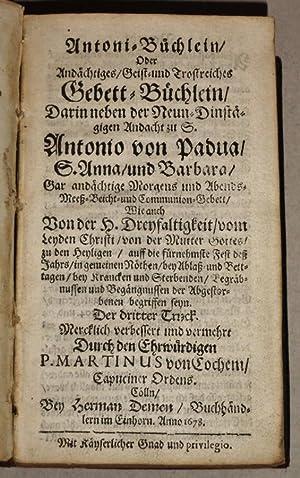 Antoni-Büchlein, Oder, Andächtiges Geist- Und Trostreiches Gebett-Büchlein : Darin ...