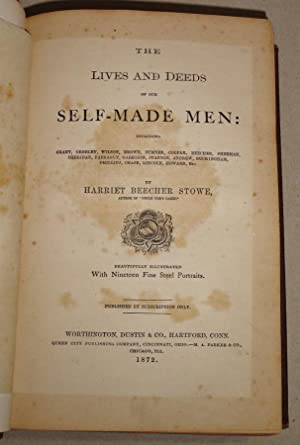 The Lives and Deeds of Our Self-Made Men, Including: Grant, Greeley, Wislon, Brown, Sumner, Colfax,...