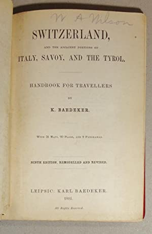 Baedeker's Switzerland And the Adjacent Portions of Italy, Savoy, and Tyrol: Baedeker, Karl