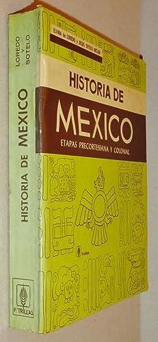 Historia De Mexico Etapas Precortesiana y Colonial: Loredo, Elvira De, and Jesus Sotelo Inclan