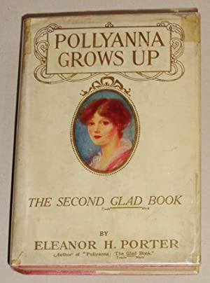 Pollyanna Grows Up, The Second Glad Book: Porter, Eleanor H. and H. Weston Taylor (Illust. )