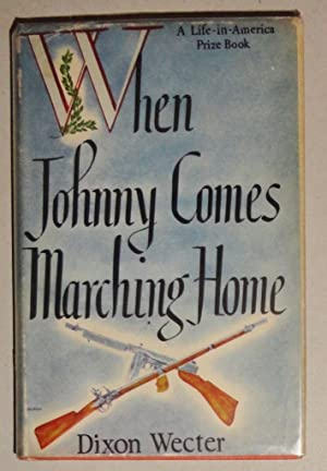 When Johnny Comes Marching Home [Signed Association Copy]: Wecter, Dixon