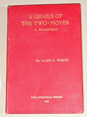 A Genius of the Two-Mover: A Selection of Problems by C Mansfield: White, Alain C.