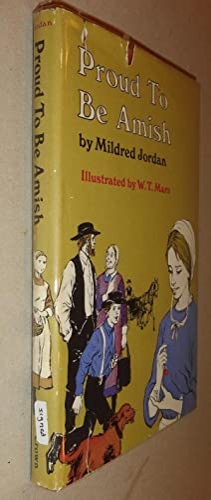 Proud to be Amish: Jordan, Mildred and W. T. Mars, (Illus. )