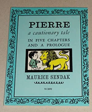 Pierre: a Cautionary Tale in Five Chapters and a Prologue: Sendak, Maurice