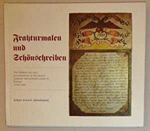 Frakturmalen Und Schonschreiben; The Fraktur Art and Penmanship of the Dutch-German Mennonites ...