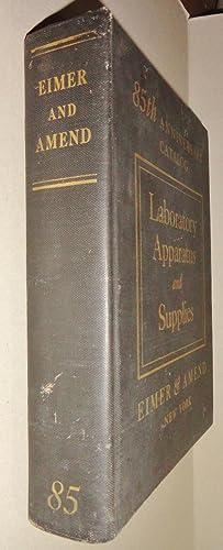 Eimer & Amend Laboratory Apparatus and Supplies; 85th Anniversary Catalog;: Eimer & Amend