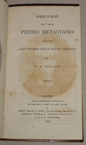 Opere Scelte Dell' Abate Pietro Metastasio' Tomo I & II: Metastasio, Pietro; Giovanni...