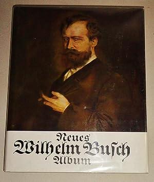 Neues Wilhelm Busch Album : Sammlung Lustiger: Busch, Wilhelm; Hermann