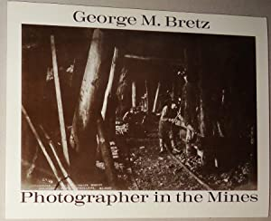 George M. Bretz; Photographer in the Mines: Beck, Tom and