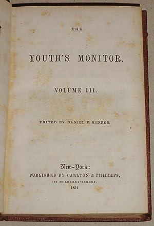 Youth's Monitor, Volume III: Kidder, Daniel P. (Ed. )