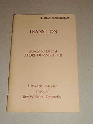 Transition; (So-Called Death) Before-During-After