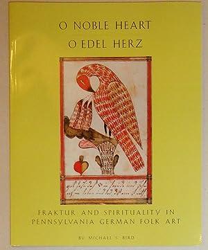 O Noble Heart ; O Edel Herz: Bird, Michael S.