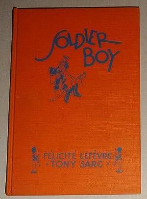 Soldier Boy: Lefevre, Felicite & Tony Sarg (Illust. )
