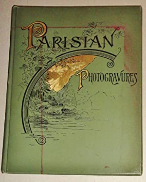 Parisian Photogravures, Reproduced from the Great Modern Paintings of the Paris Salon with Biogra...