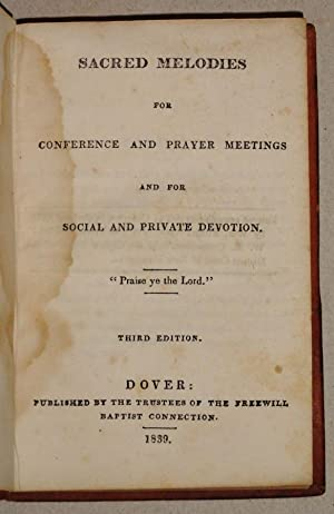 Sacred Melodies for Conference & Prayer Meetings and for Social and Private Devotion: of The ...