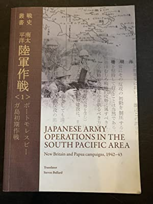 Japanese Army Operations in the South Pacific: Bullard, Steven (translator)