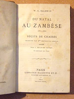 Du Natal au Zambèse 1851-1866. Récits de Chasses: Baldwin (William Charles)