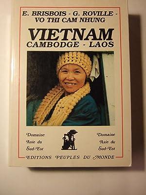 Vietnam - Cambodge - Laos: Brisbois (E.)-Roville (G.)-Vo Thi Cam Nhung