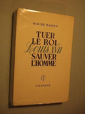 Tuer Le Roi Louis XVII Sauver L'homme: De Rasky